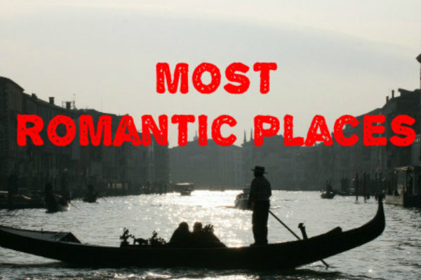 Most romantic places to take your girlfriend or wife